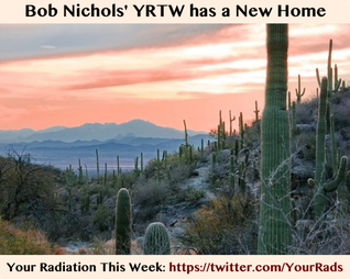 Bob Nichols' Your Radiation This Week-New Location, https-/twitter.com/YourRads -