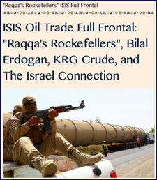 "TITLE- 20151129 ISIS Oil Trade Full Frontal- ""Raqqa's Rockefellers"", Bilal Erdogan, KRG Crude, And The Israel Connection"