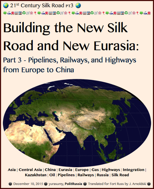 TITLE- 20151210 pt3. Building the New Silk Road and New Eurasia- Part 3 - Pipelines, railways, and highways from Europe to China - Fort Russ