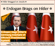 TITLE- 20160101 ✠ Hitler Bragged on Jesuits ✠ Erdogan Brags on Hitler ✠
